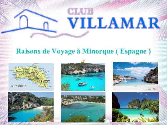Raisons de Voyage à Minorque ( Espagne )