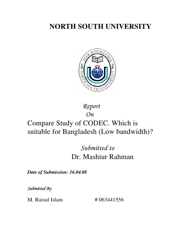 NORTH SOUTH UNIVERSITY                        Report                     On Compare Study of CODEC. Which is suitable for ...