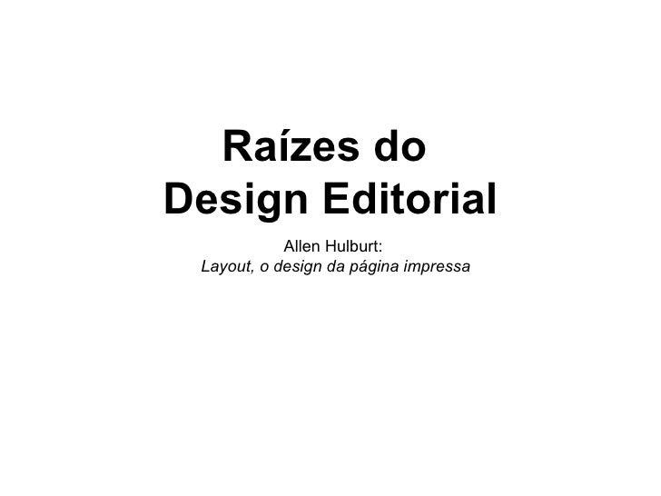 Raízes do  Design Editorial Allen Hulburt:  Layout, o design da página impressa