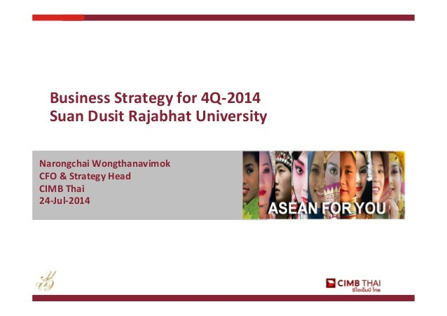 ASEAN FOR YOUASEAN FOR YOU Narongchai Wongthanavimok CFO & Strategy Head CIMB Thai 24-Jul-2014 Business Strategy for 4Q-20...