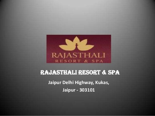 Rajasthali Resort & Spa Jaipur Delhi Highway, Kukas, Jaipur - 303101