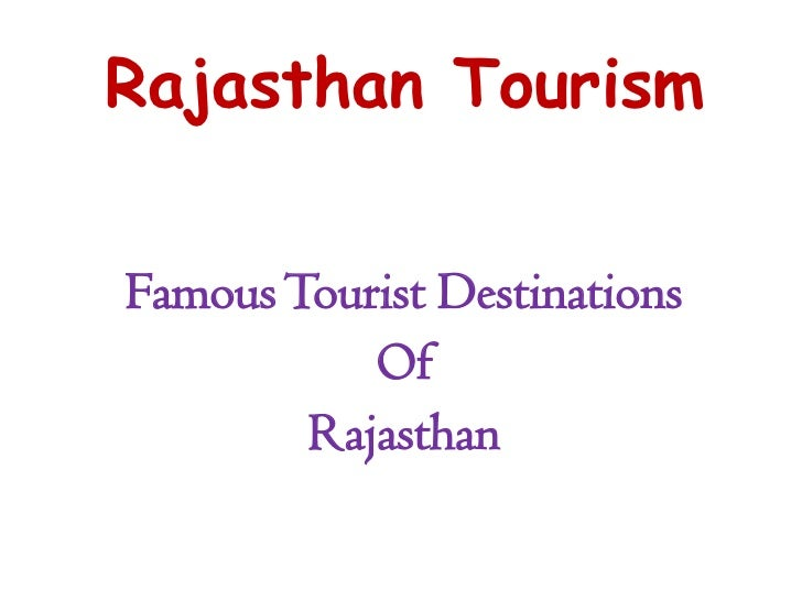 Rajasthan Tourism<br />Famous Tourist Destinations<br />Of<br />Rajasthan<br />