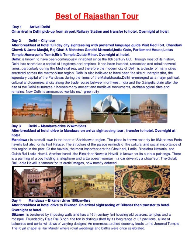 Best of Rajasthan TourDay 1       Arrival DelhiOn arrival in Delhi pick-up from airport/Railway Station and transfer to ho...