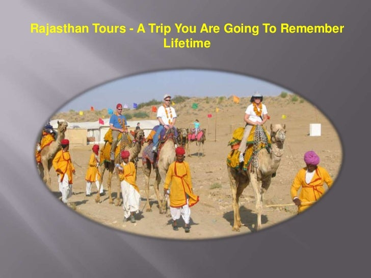 Rajasthan Tours - A Trip You Are Going To Remember                       Lifetime