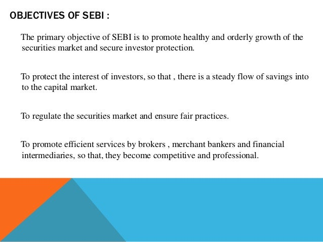 sebi objectives Edelweiss mutual fund has filed a draft paper with market regulator sebi for a small-cap fund the investment objective of the scheme is to generate long.