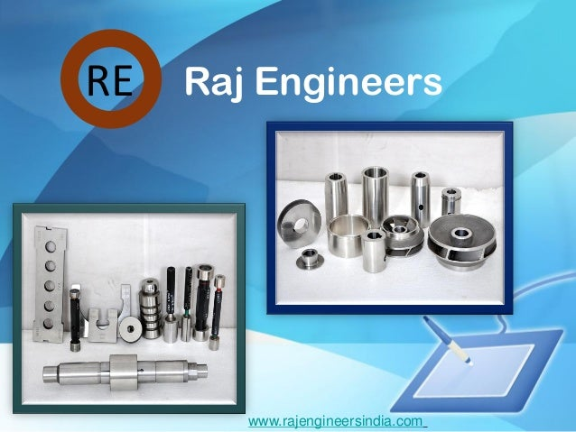 RE   Raj Engineers        www.rajengineersindia.com