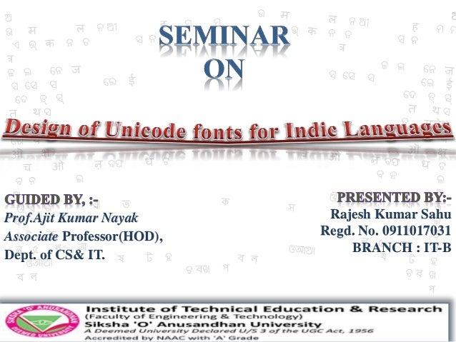 Prof.Ajit Kumar Nayak Associate Professor(HOD), Dept. of CS& IT. Rajesh Kumar Sahu Regd. No. 0911017031 BRANCH : IT-B