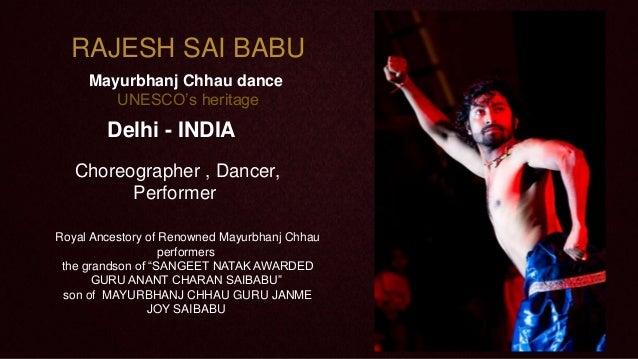 RAJESH SAI BABU Mayurbhanj Chhau dance UNESCO's heritage  Delhi - INDIA Choreographer , Dancer, Performer Royal Ancestory ...