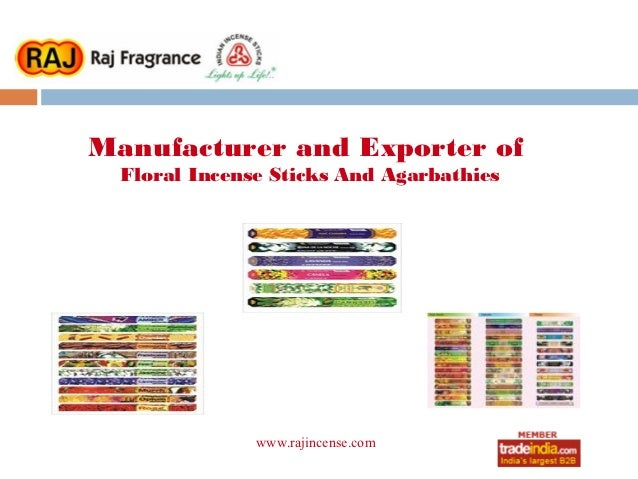 Manufacturer and Exporter of  Floral Incense Sticks And Agarbathies               www.rajincense.com                     r...