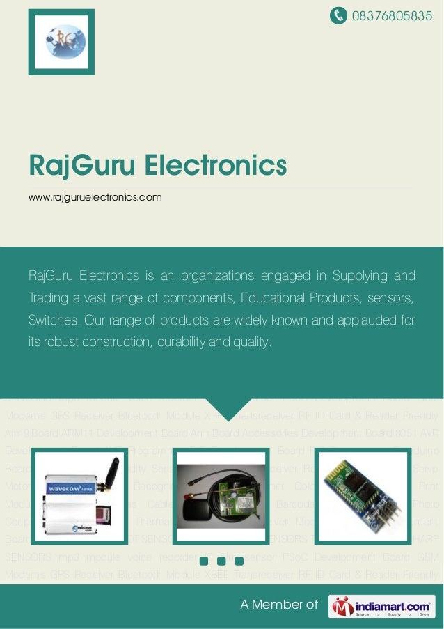 08376805835A Member ofRajGuru Electronicswww.rajguruelectronics.comGSM Modems GPS Receiver Bluetooth Module XBEE Transrece...