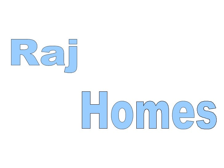 Raj Homes Pvt. Ltd