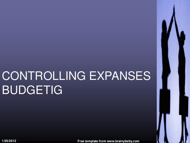 CONTROLLING EXPANSESBUDGETIG1/26/2012   Free template from www.brainybetty.com   1