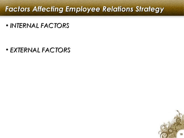 factors affecting employment relations 23 factors influencing employee participation in policy formulation   and the  workers voluntarily contribute to healthy industrial relations (noah, 2008) in.