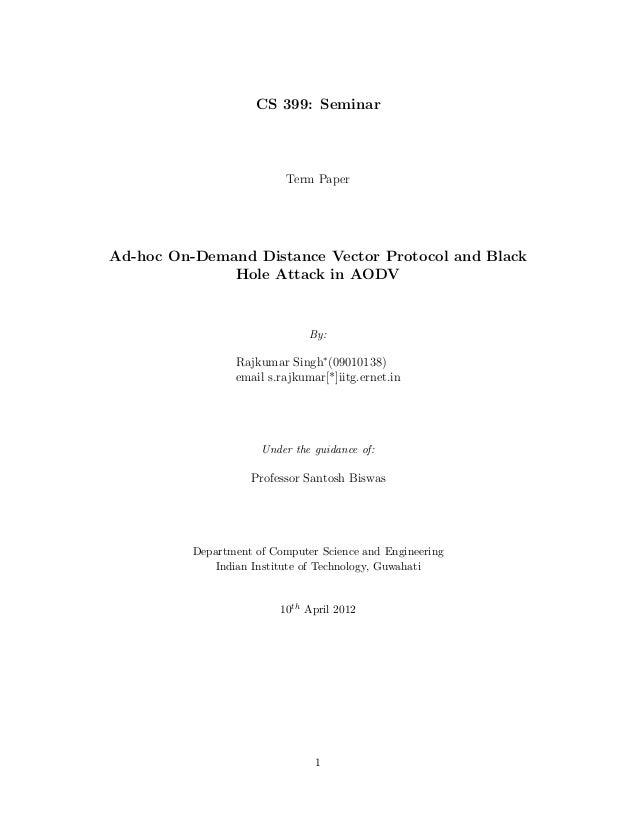 CS 399: Seminar                           Term PaperAd-hoc On-Demand Distance Vector Protocol and Black              Hole ...