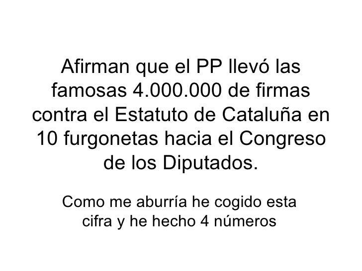 Afirman que el PP llevó las famosas 4.000.000 de firmas contra el Estatuto de Cataluña en 10 furgonetas hacia el Congreso ...