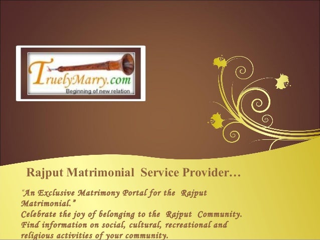 "Rajput Matrimonial Service Provider…""An Exclusive Matrimony Portal for the RajputMatrimonial.""Celebrate the joy of belongi..."