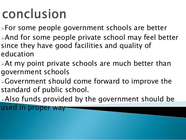 comparison between private and public school What is the difference between government and private school – the general perception is that private schools are better than government schools.