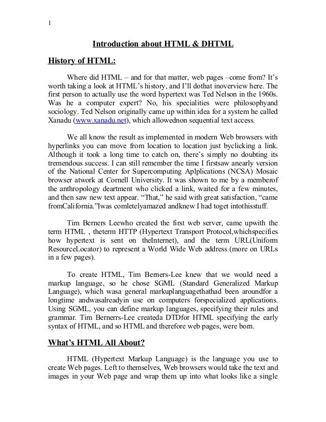 1 Introduction about HTML & DHTML History of HTML: Where did HTML – and for that matter, web pages –come from? It's worth ...