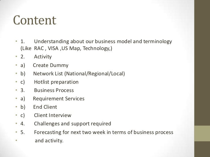 Content• 1.    Understanding about our business model and terminology  (Like RAC , VISA ,US Map, Technology,)• 2.    Activ...