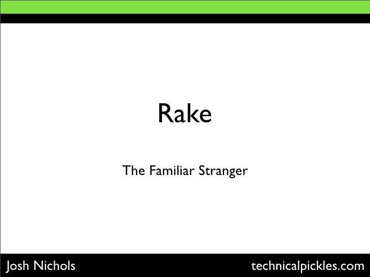 Rake: The Familiar Stranger
