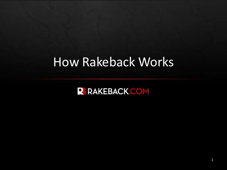 How RakebackWorks<br />1<br />