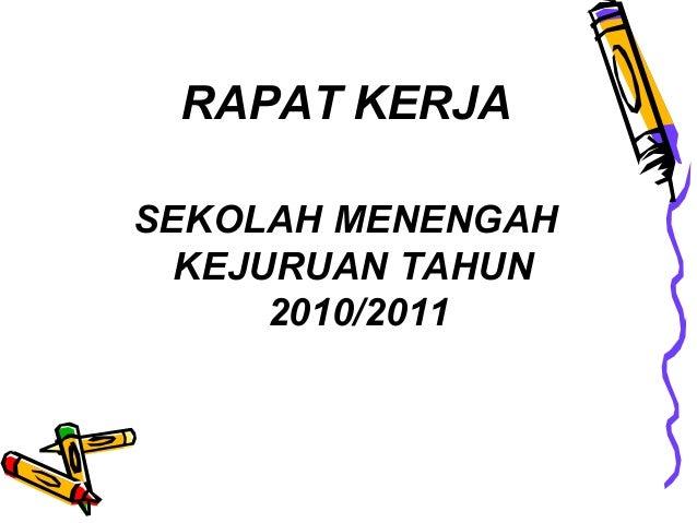 RAPAT KERJA SEKOLAH MENENGAH KEJURUAN TAHUN 2010/2011