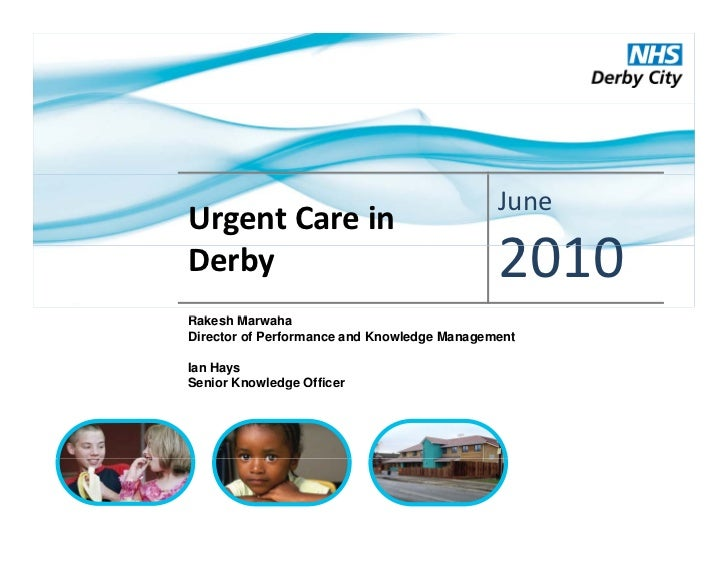 JuneUrgent Care in Derby                                        2010Rakesh MR k h Marwaha  hDirector of Performance and Kn...