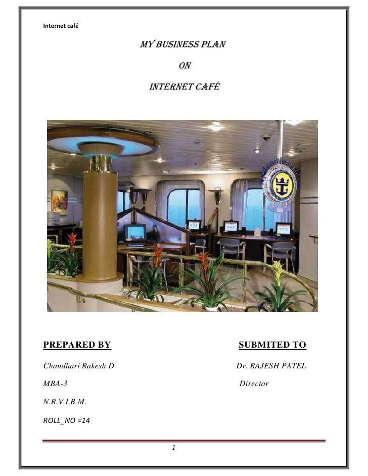 MY BUSINESS PLAN<br />ON<br />INTERNET CAFÉ<br /> <...