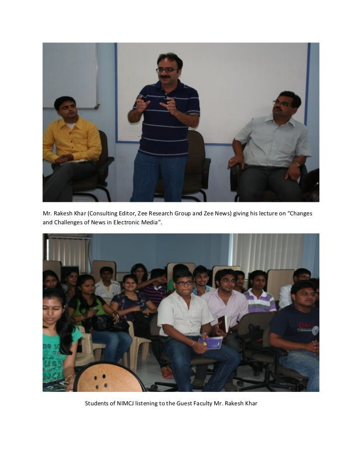 "Mr. Rakesh Khar (Consulting Editor, Zee Research Group and Zee News) giving his lecture on ""Changesand Challenges of News ..."