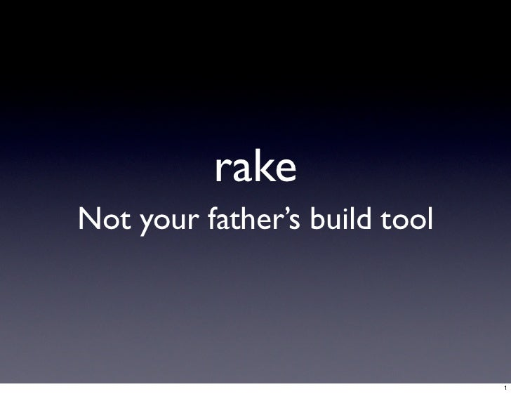 rakeNot your father's build tool                               1