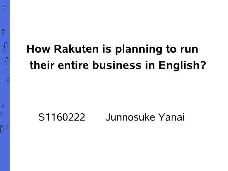 How Rakuten is planning to runtheir entire business in English?  S1160222    Junnosuke Yanai