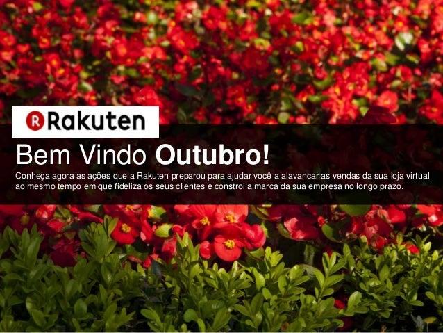 Bem Vindo Outubro! Conheça agora as ações que a Rakuten preparou para ajudar você a alavancar as vendas da sua loja virtua...