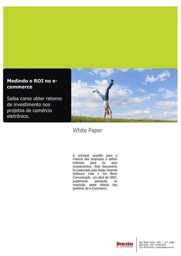 Medindo o ROI no e-commerceSaiba como obter retornode investimento nosprojetos de comércioeletrônico.                     ...