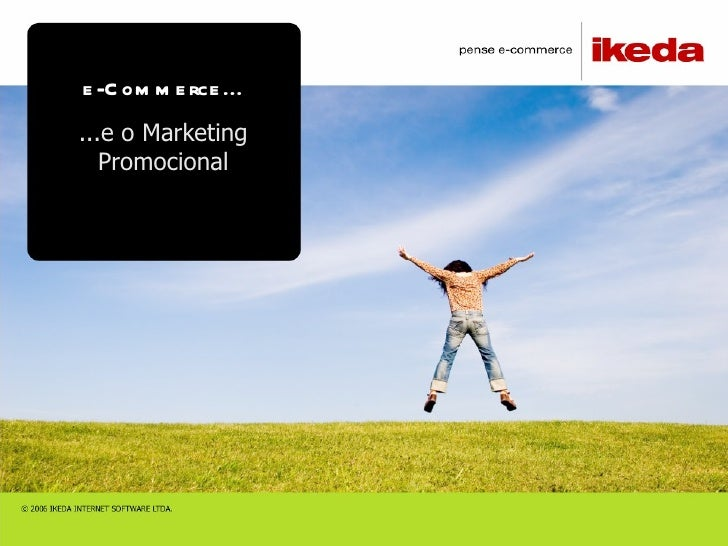 e-Commerce... ...e o Marketing Promocional