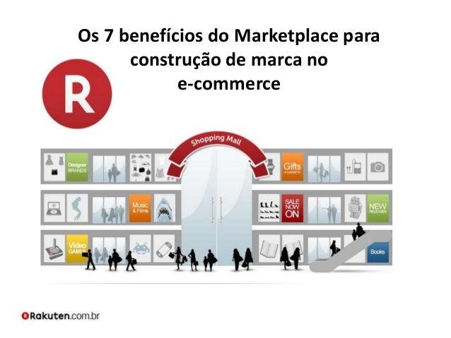 Os 7 benefícios do Marketplace para construção de marca no e-commerce
