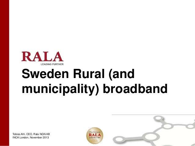 Tobias Ahl - Rala - Sweden Rural & Municipality Broadband