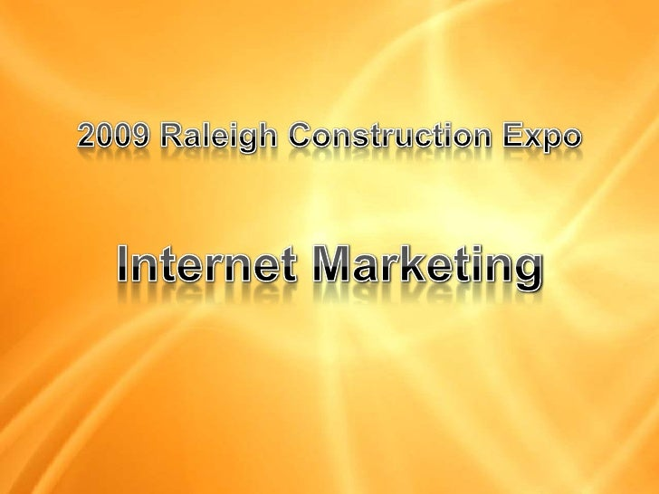 2009 Raleigh Construction ExpoInternet Marketing<br />