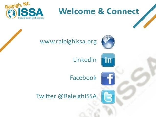 Welcome & Connect www.raleighissa.org            LinkedIn           FacebookTwitter @RaleighISSA