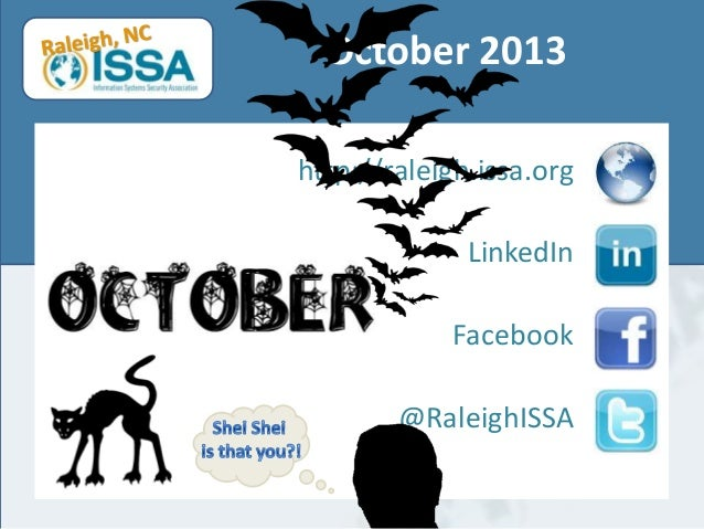 October 2013 http://raleigh.issa.org LinkedIn  Facebook @RaleighISSA