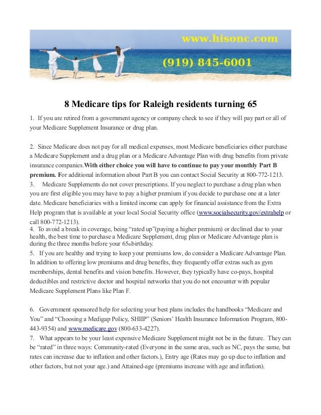 8 Medicare tips for Raleigh residents turning 651. If you are retired from a government agency or company check to see if ...