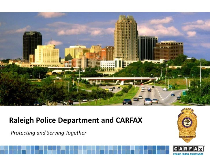 Raleigh Police Department and CARFAXProtecting and Serving Together