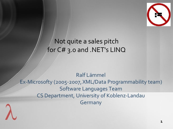 Ralf Laemmel - Not quite a sales pitch for C# 3.0 and .NET's LINQ - 2008-03-05