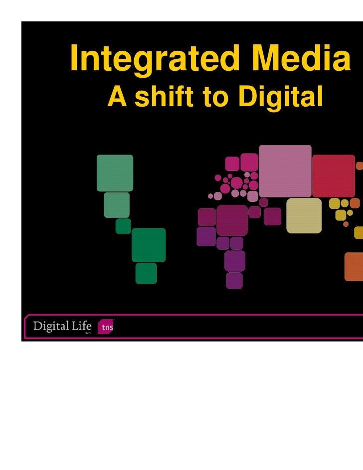 Integrated Media  A shift to Digital                       1