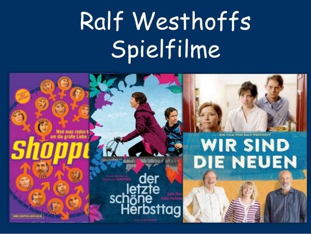 Ralf Westhoffs Spielfilme