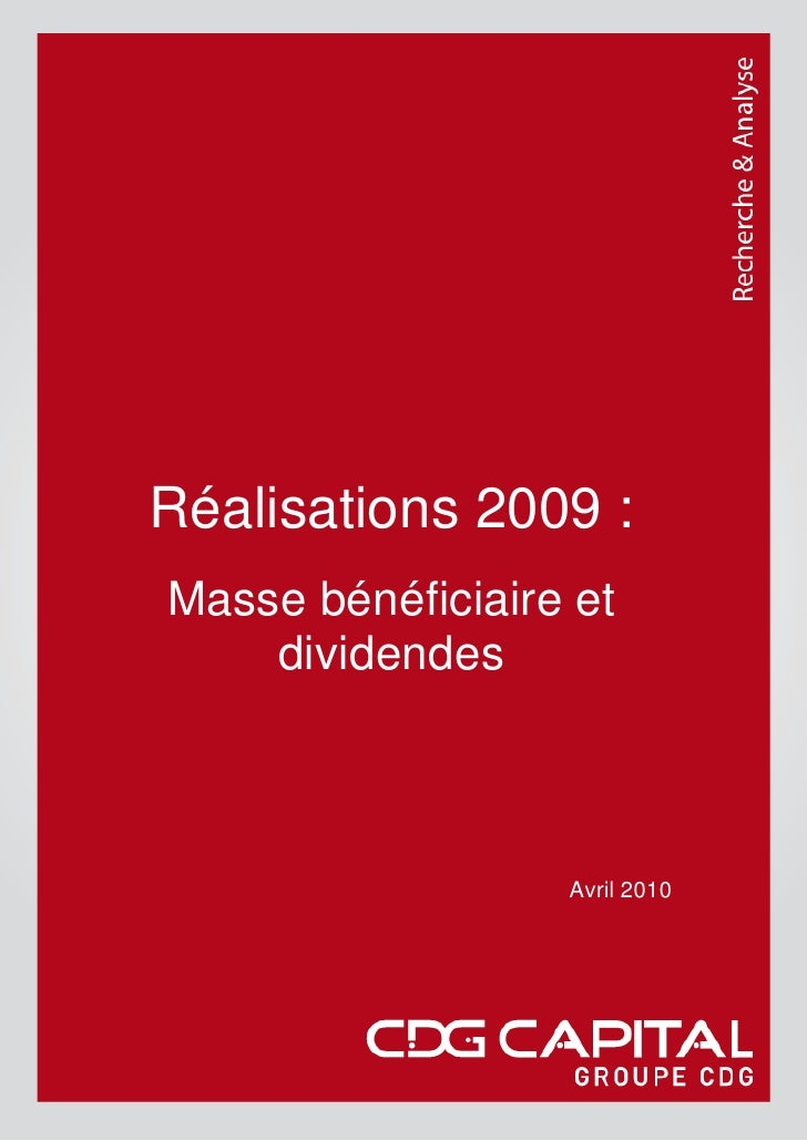 Réalisations 2009 : Masse bénéficiaire et     dividendes                      Avril 2010