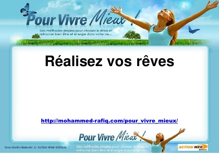 Réalisez vos rêves<br />http://mohammed-rafiq.com/pour_vivre_mieux/<br />