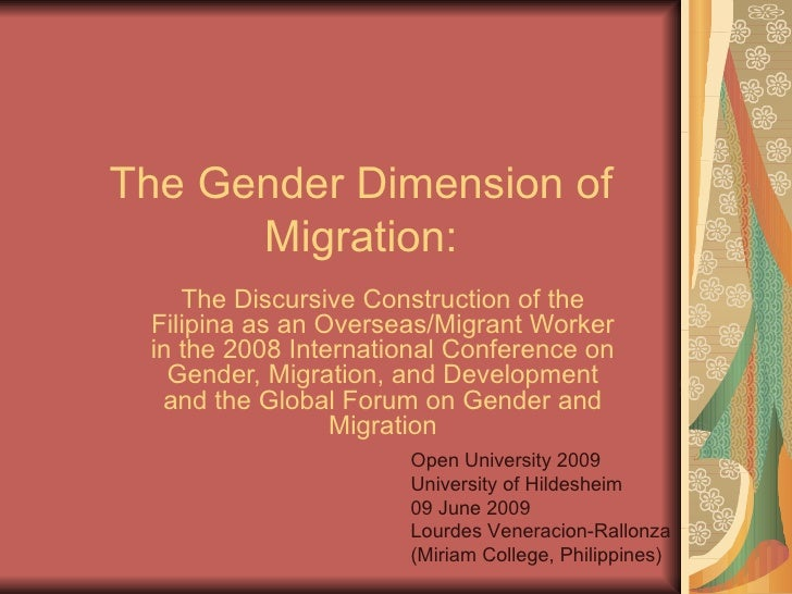 The Gender Dimension of Migration: The Discursive Construction of the Filipina as an Overseas/Migrant Worker in the 2008 I...
