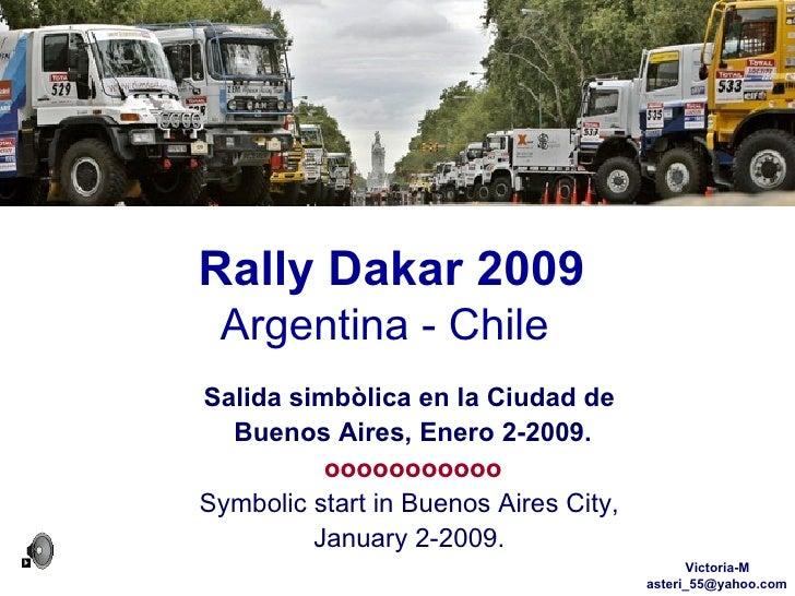 Rally Dakar 2009 Argentina - Chile Salida simbòlica en la Ciudad de  Buenos Aires, Enero 2-2009. ooooooooooo Symbolic star...