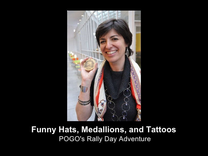 Funny Hats, Medallions, and Tattoos   POGO's Rally Day Adventure
