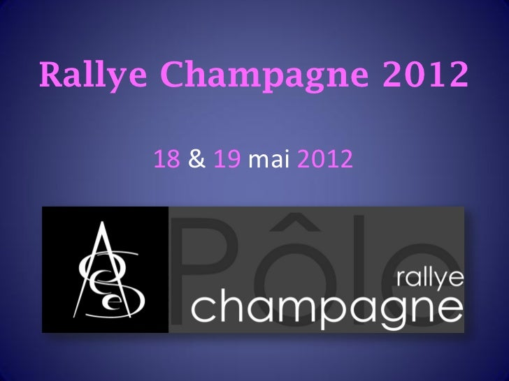 Rallye Champagne 2012     18 & 19 mai 2012